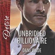 REVIEW: Unbridled Billionaire by Dani Wade