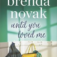 REVIEW: Until You Loved Me by Brenda Novak
