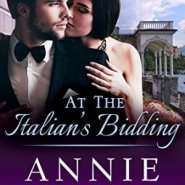 Spotlight & Giveaway: At the Italian's Bidding by Annie West