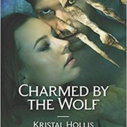 Spotlight & Giveaway: Charmed by the Wolf by Kristal Hollis