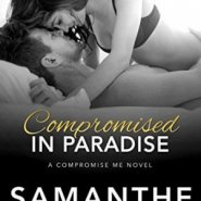 Spotlight & Giveaway: Compromised in Paradise by Samanthe Beck