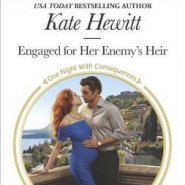 REVIEW: Engaged for her Enemy's Heir by Kate Hewitt