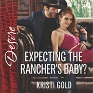 REVIEW: Expecting the Rancher's Baby? by Kristi Gold