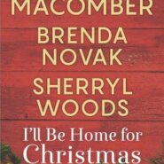 REVIEW: I'll Be Home for Christmas  by Debbie Macomber, Sherryl Woods and Brenda Novak