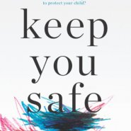 REVIEW: Keep You Safe by Melissa Hill