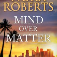 REVIEW: Mind Over Matter by Nora Roberts