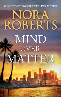REVIEW: Mind Over Matter by Nora Roberts | Harlequin Junkie