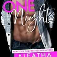 Spotlight & Giveaway: One Night by Aleatha Romig