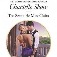 REVIEW: The Secret He Must Claim by Chantelle Shaw