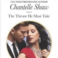 REVIEW: The Throne He Must Take by Chantelle Shaw