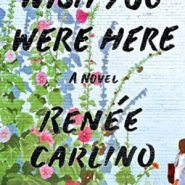 Spotlight & Giveaway: Wish You Were Here by Renee Carlino
