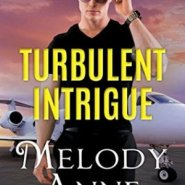 REVIEW: Turbulent Intrigue by Melody Anne