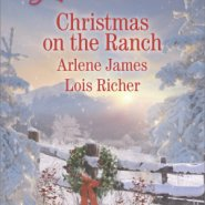 REVIEW: Christmas on the Ranch by Arlene James, Lois Richer