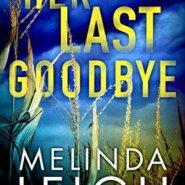 Spotlight & Giveaway: Her Last Goodbye by Melinda Leigh