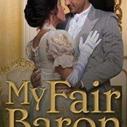 Spotlight & Giveaway: My Fair Baron by Licie Laine