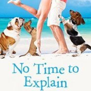 REVIEW: No Time to Explain by Kate Angell