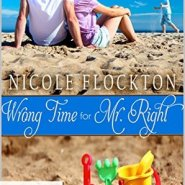 REVIEW: Wrong Time for Mr. Right by Nicole Flockton