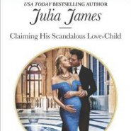 REVIEW: Claiming his Scandalous Love-Child by Julia James