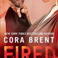 Spotlight & Giveaway: Fired by Cora Brent