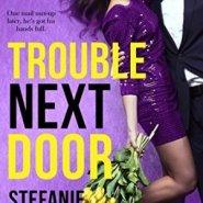 Spotlight & Giveaway: Trouble Next Door by Stefanie London