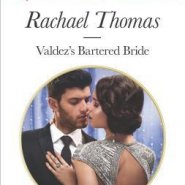 REVIEW: Valdez's Bartered Bride by Rachael Thomas