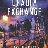 REVIEW: Deadly Exchange  by Lisa Harris
