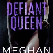 REVIEW: Defiant Queen by Meghan March