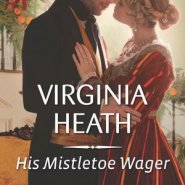 Spotlight & Giveaway: His Mistletoe Wager by Virginia Heath