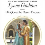 REVIEW: His Queen by Desert Decree by Lynne Graham