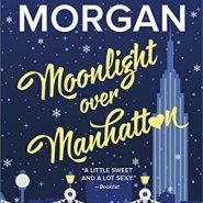 Spotlight & Giveaway: Moonlight Over Manhattan by Sarah Morgan
