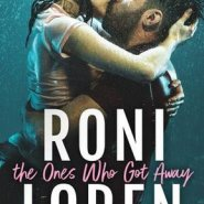 Spotlight & Giveaway: The Ones Who Got Away by Roni Loren