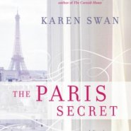 Spotlight & Giveaway: The Paris Secret by Karen Swan