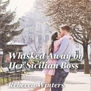 REVIEW: Whisked Away by Her Sicilian Boss by Rebecca Winters