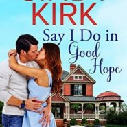 Spotlight & Giveaway: Say I Do in Good Hope by Cindy Kirk