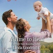 REVIEW: A Time to Heal  by Linda Goodnight