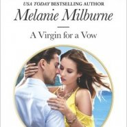 Spotlight & Giveaway: A Virgin for a Vow by Melanie Milburne
