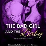 Spotlight & Giveaway: The Bad Girl and the Baby by Nina Croft