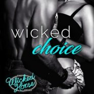 Spotlight & Giveaway: Wicked Choice by Sawyer Bennett