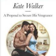 Spotlight & Giveaway: A Proposal To  Secure His Vengeance by Kate Walker