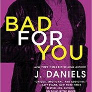 Spotlight & Giveaway: Bad for You by J. Daniels