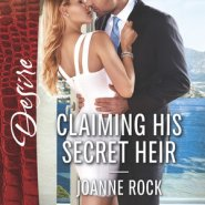 REVIEW: Claiming His Secret Heir  by Joanne Rock