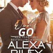 REVIEW: Don't Go by Alexa Riley