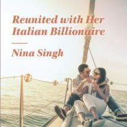 REVIEW: Reunited with Her Italian Billionaire by Nina Singh