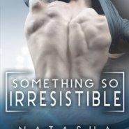 REVIEW: Something So Irresistible by Natasha Madison