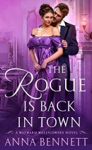 Spotlight & Giveaway: The Rogue Is Back in Town by Anna Bennett