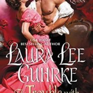 Spotlight & Giveaway: The Trouble With True Love by Laura Lee Guhrke