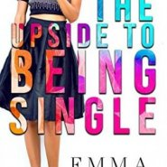 Spotlight & Giveaway: The Upside to Being Single by Emma Hart