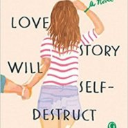 Spotlight & Giveaway: This Love Story Will Self-Destruct by Leslie Cohen