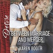 REVIEW: Between Marriage and Merger by Karen Booth
