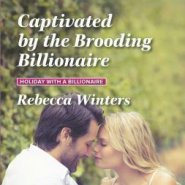 REVIEW: Captivated by the Brooding Billionaire by Rebecca Winters